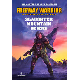 FREEWAY WARRIOR VOL. 2 - SLAUGHTER MOUNTAIN